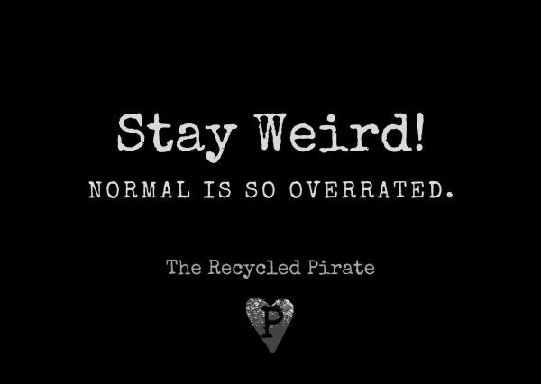 Stay Weird! Normal is so overrated recycled paper postcard by The Recycled Pirate