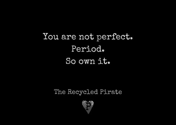 You are not perfect. Period. So own it recycled paper postcard by The Recycled Pirate